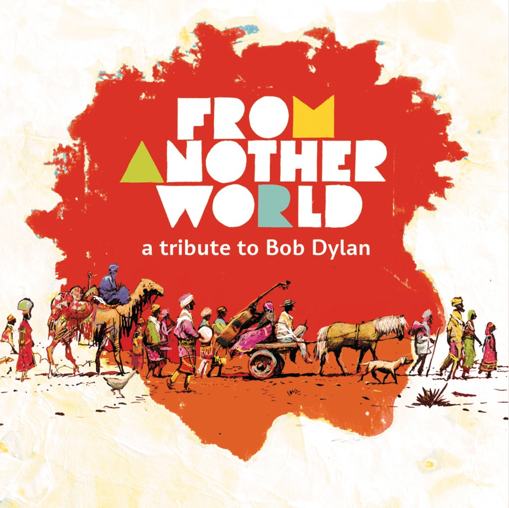 From Another World – A Tribute To Bob Dylan